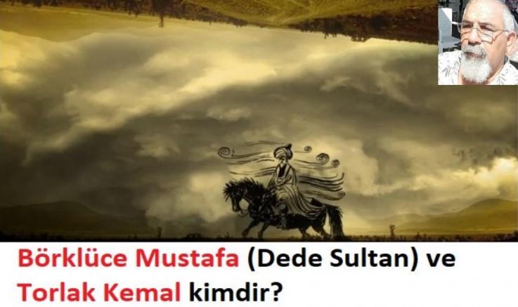 Börklüce Mustafa (Dede Sultan) ve Torlak Kemal kimdir?