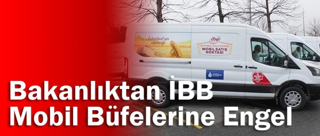 Halkın ekmeğine göz diktiler: Bakanlıktan İBB mobil büfelerine engel