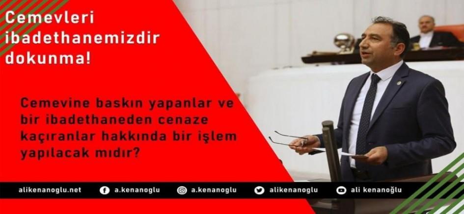HDP İstanbul Milletvekili Ali KENANOĞLU, Cemevine Yapılan Polis Baskınını Meclis Gündemine Taşıdı