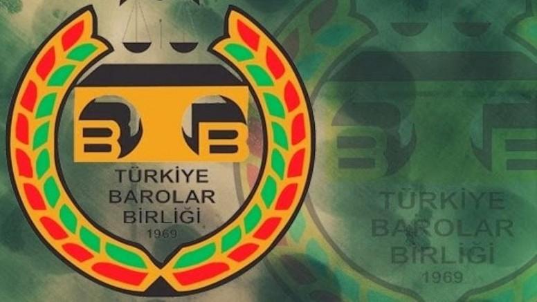 Türkiye Barolar Birliği (TBB) ve 80 barodan ortak tepki